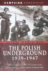 The Polish Underground 1939-1947, by David G. Williamson
